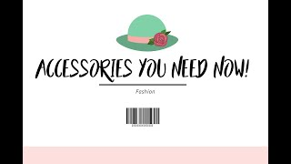 Accessories You Need NOW!