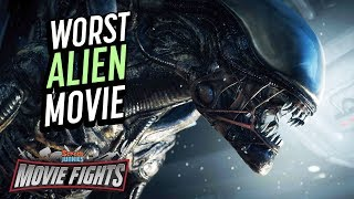 Worst Movie of the Alien Franchise?!   MOVIE FIGHTS!!