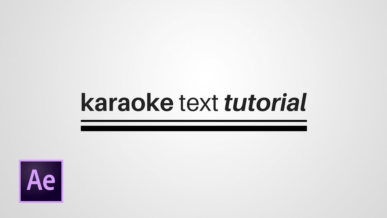 Download After Effects Tutorial || ❝Karaoke❞ Text