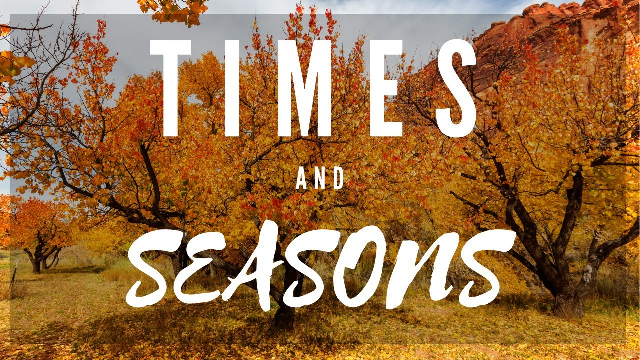 Times & Seasons - Sunday AM - October 4, 2020 - Pastor McEachron