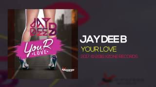 "Gambar cover Jay Dee B ""Your Love"" - XZONE RECORDS LLC"