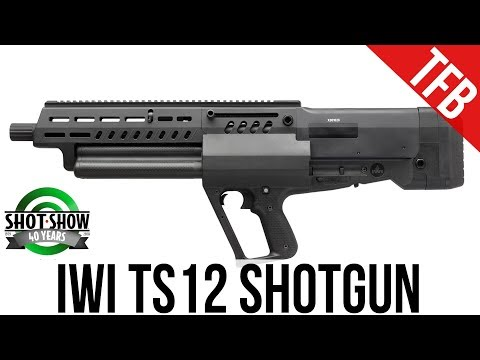[SHOT 2018] IWI's New Combat Bullpup Shotgun: The Tavor TS-12