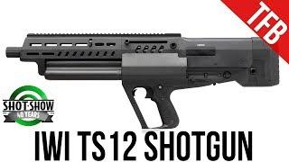 [SHOT 2018] IWI's New Combat Bullpup Shotgun: The Tavor TS-12