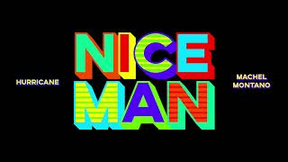 Nice Man (Official Audio) | Hurricane x Machel Montano | Chutney Soca 2020