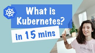 What is Kubernetes | Kubernetes explained in 15 mins
