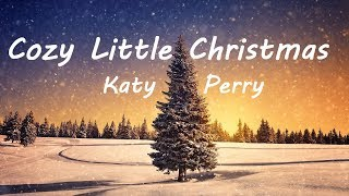 Katy Perry   Cozy Little Christmas Lyrics