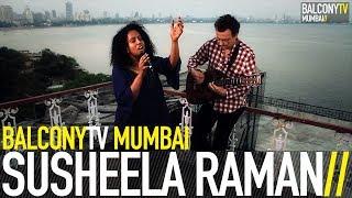 SUSHEELA RAMAN - SAJANA/SHARABI (BalconyTV)