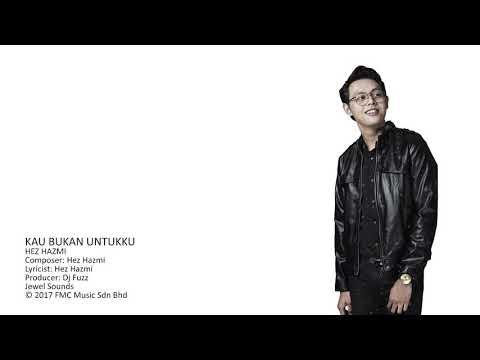 Hez Hazmi - Kau Bukan Untukku (Official Lyric Video)