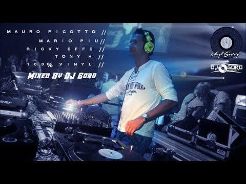 Mauro Picotto // Mario Piu // Ricky Effe // Tony H // 100% Vinyl // Mixed By DJ Goro
