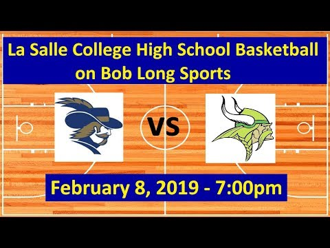 La Salle College High School vs. Archbishop Wood High School Basketball - February 8, 2019: 7:00pm