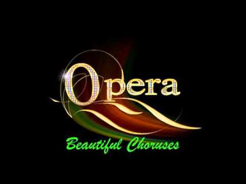 Beautiful Opera Choruses