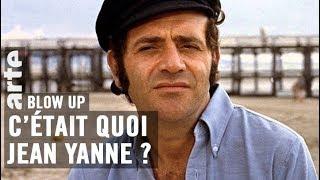 C'était quoi Jean Yanne ? - Blow Up - ARTE