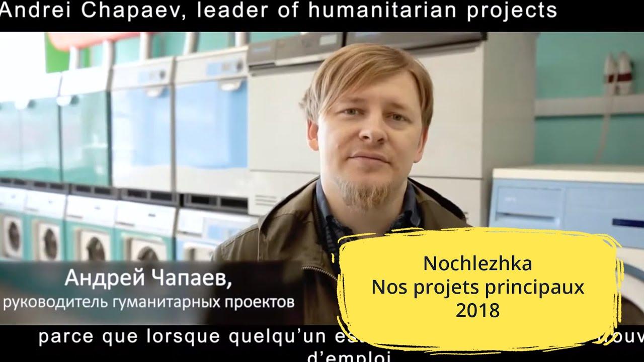 Nochlezhka. Nos projets principaux. 2018.