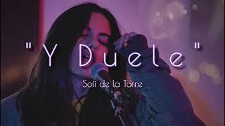 Y Duele - Sofi de la Torre (Letra)