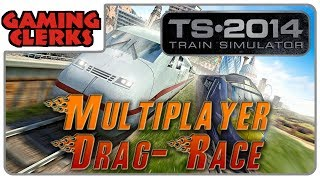 Train Simulator 2014 | Multiplayer Drag-Race of Doom!