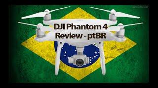 Review DJI Phantom 4 - Aero Flow - ptBR