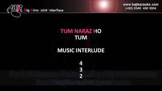 Tum naraz ho - Video Karaoke - Original Version - Sajjad Ali - by Baji Karaoke