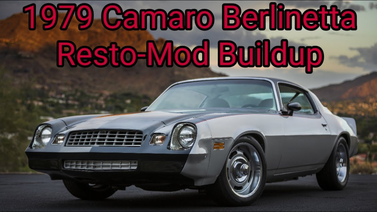 1979 Camaro Berlinetta Restomod build up
