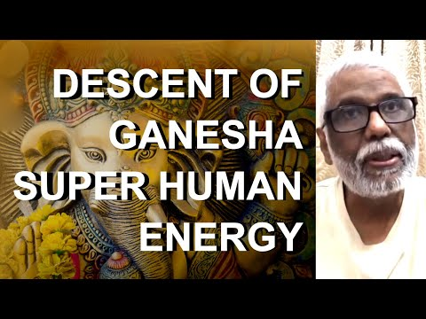 Descent of Ganesha Super Human Energy