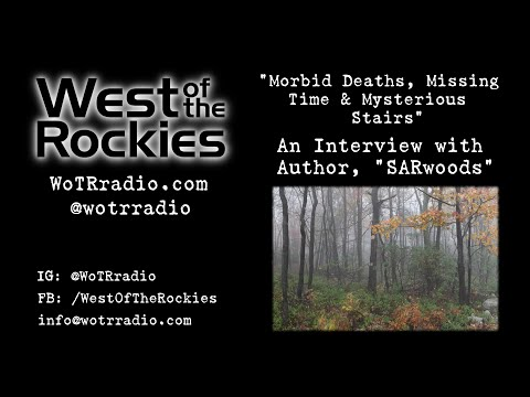 """Morbid Deaths, Missing Time & Mysterious Stairs: An Interview with Author, """"SARwoods."""""""