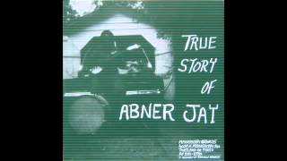 Download True story of Abner Jay full album MP3 song and Music Video