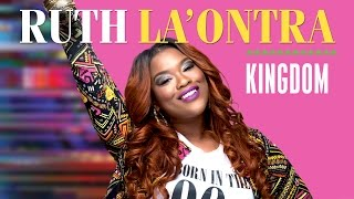 Ruth La'Ontra - Kingdom (Audio Video)