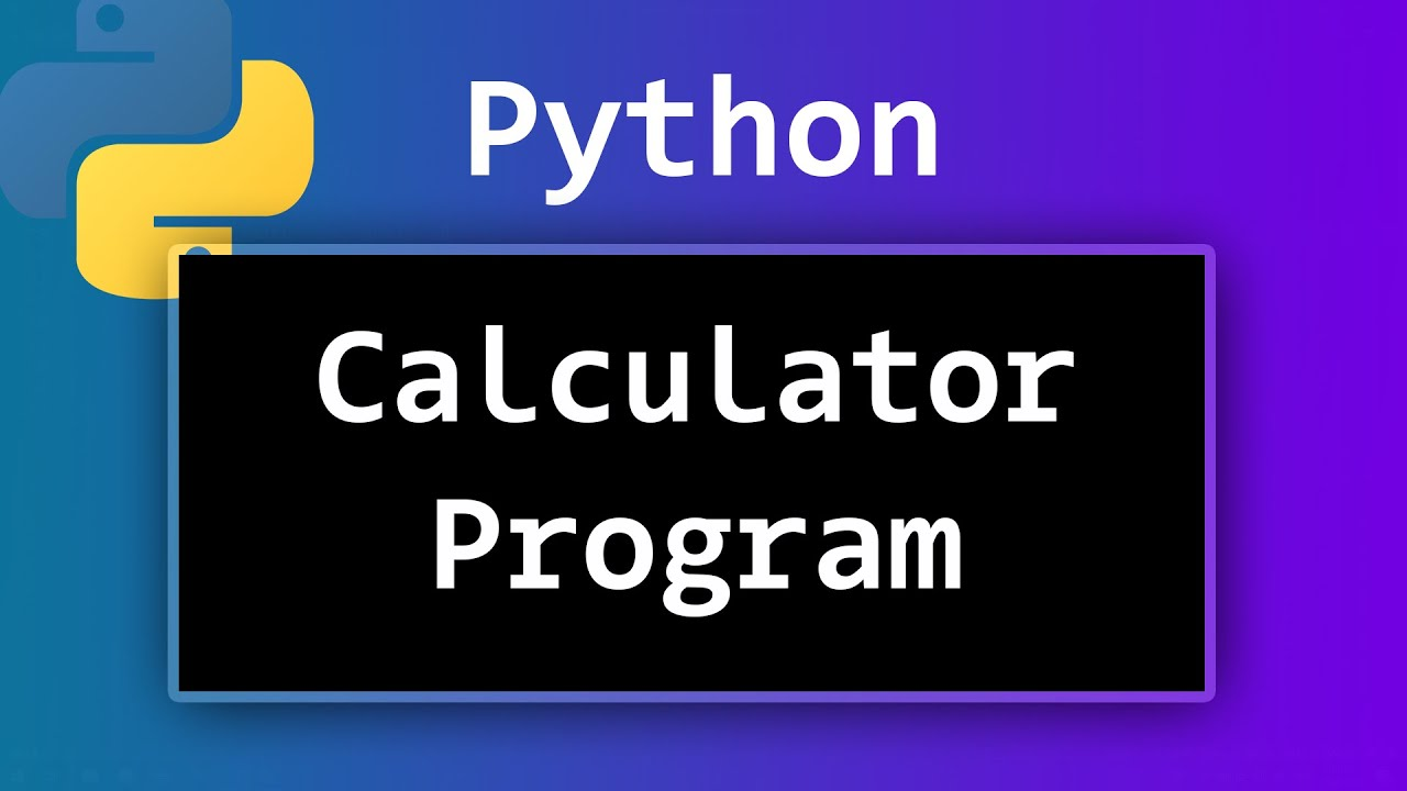 How to Create a Simple Calculator Program using Python ? Video Tutorial - YouTube