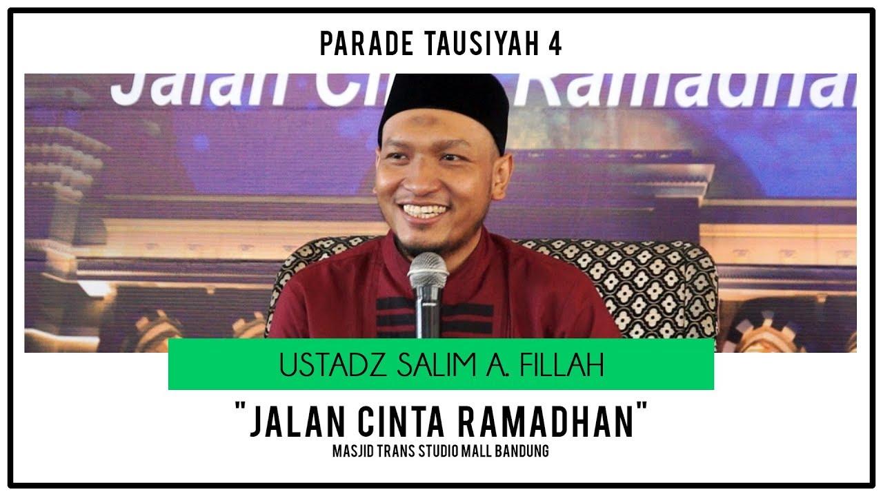 Jalan cinta ramadhan ustadz salim a fillah parade tausiyah 4