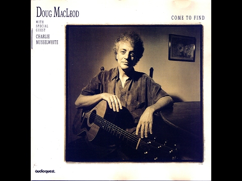 Doug MacLeod - Come To Find (Full Album) (HQ)