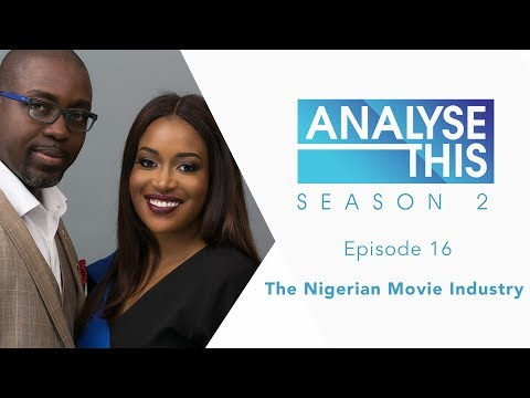 Analyse This S2E16 : The Nigerian Movie Industry