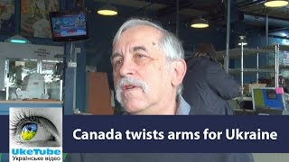 Canada has twisted arms for Ukraine