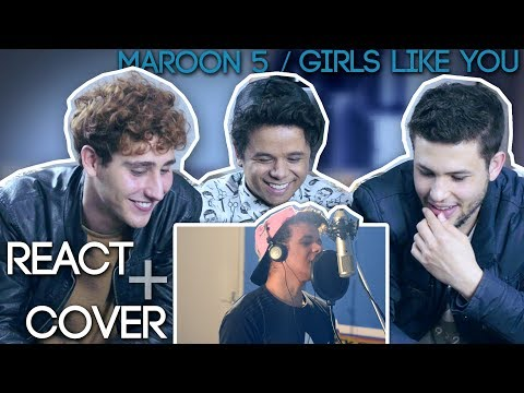 React INÉDITO - Girls Like You COVER (Maroon 5)