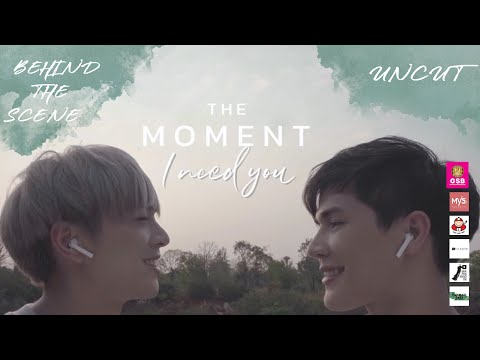 """EP 5 : Special Behind The Scene """" The Moment """" I Need You ( UNCUT )"""