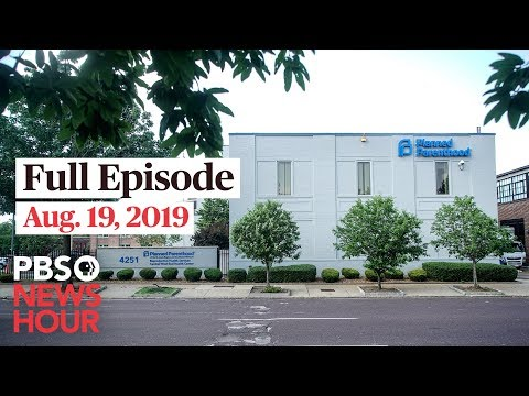 PBS NewsHour full episode August 19, 2019