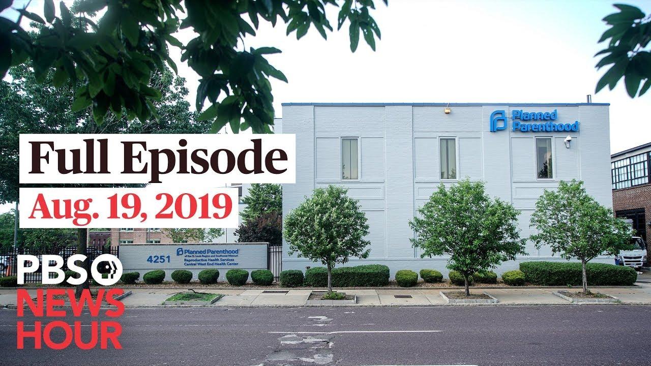 [VIDEO] - PBS NewsHour full episode August 19, 2019 2