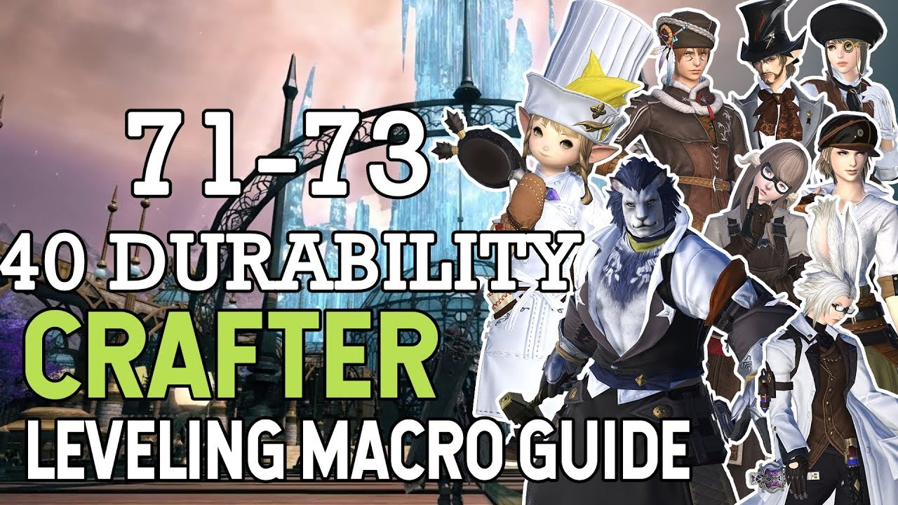 FFXIV Shadowbringers Crafter Macro Leveling Guide 71 - 73 40 Durability