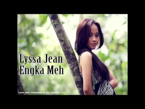 Lyssa Jean - Engka Meh ( Original ) Travel Video