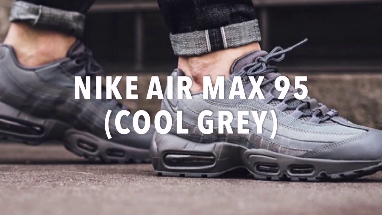 NIKE AIR MAX 95 (COOL GREY) SNEAKERS NEWS YouTube