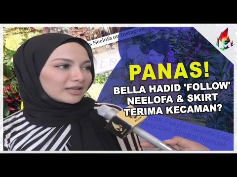 Bella Hadid 'Follow' Neelofa & Skirt Terima Kecaman? | Melod
