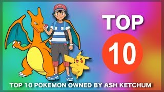 Top 10 Strongest Pokemon owned by Ash Ketchum