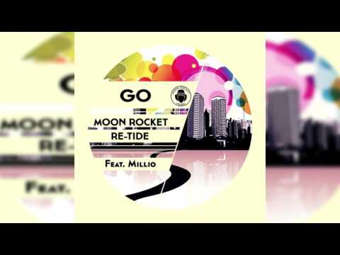 Moon Rocket & Re-Tide  Feat Millio _ Go