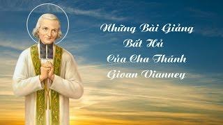 Những Bài Giảng Cha Thánh Gioan Vianney - Full