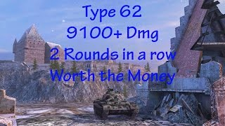 Type 62 - 9100+ Dmg (2 Rounds in a row) - Totally worth it!