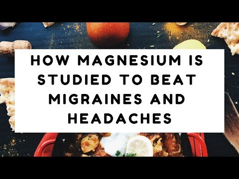 How Magnesium Is Studied To Beat Migraines And Headaches