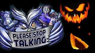 Please Stop Talking #8 - Halloween Special