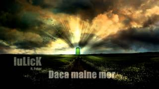 Repeat youtube video IuLicK ft. Poker - Daca maine mor (Mixtape) - 2008
