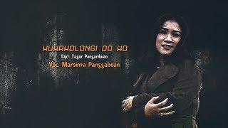 Gambar cover MARSINTA PANGGABEAN - HUHAHOLONGI DO HO (Official Music Video)