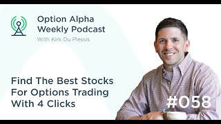 Find The Best Stocks For Options Trading With 4 Clicks - Show #058