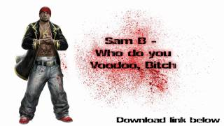 Sam B - Who do you Voodoo, Bitch | 720p [HD] | Download + Lyrics