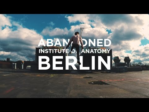 ABANDONED INSTITUTE OF ANATOMY BERLIN